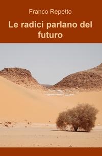 Le radici parlano del futuro