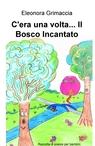copertina C'era una volta… Il Bosco Inc...