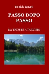 PASSO DOPO PASSO – DA TRIESTE A TARVISIO