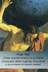 Come sopravvivere in un'Italia dominata dalle logiche di potere