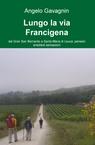 copertina Lungo la via Francigena
