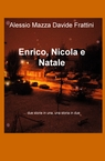 Enrico, Nicola e Natale