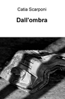 Dall'ombra