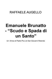 """Emanuele Brunatto – """"Scudo e Spada di un Santo"""""""