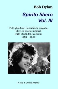 Bob Dylan Spirito libero Volume III