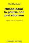 Milano odia: la polizia non può sborrare