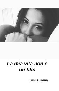 La mia vita non è un film