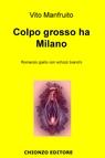 Colpo grosso ha Milano