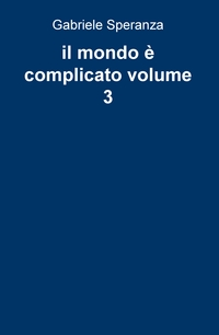 il mondo è complicato volume 3