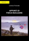 Appunti di Fisica Nucleare