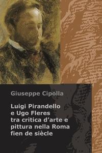 Luigi Pirandello tra critica d'arte e pittura nella Roma fien de siècle: il sodalizio con Ugo Fleres