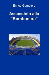 """Assassinio alla """"Bombonera"""""""