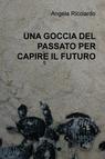 copertina UNA GOCCIA DEL PASSATO PER...
