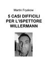 copertina 5 CASI DIFFICILI PER L'ISPETTORE W...