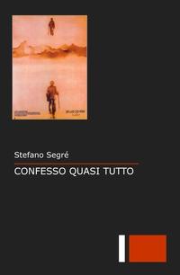 CONFESSO QUASI TUTTO
