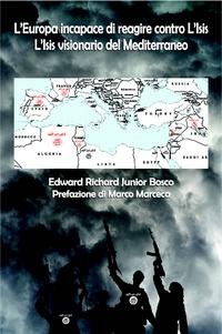 L'Europa incapace di reagire contro l'Isis – L'Isis visionario del Mediterraneo