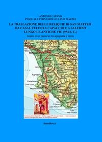 LA TRASLAZIONE DELLE RELIQUIE DI SAN MATTEO LUNGO LE ANTICHE VIE (954 d. C.)
