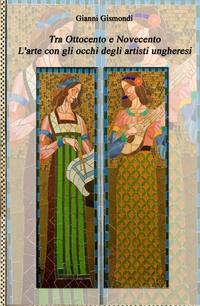Tra Ottocento e Novecento – L'arte con gli occhi degli artisti ungheresi
