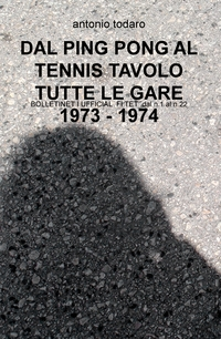 DAL PING PONG AL TENNIS TAVOLO TUTTE LE GARE 1973 – 1974