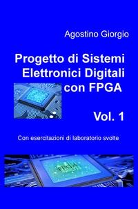Progetto di Sistemi Elettronici Digitali con FPGA – Vol. 1