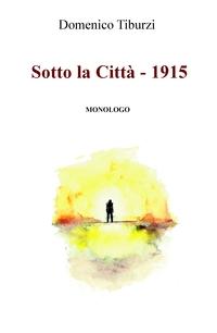 Sotto la Città – 1915