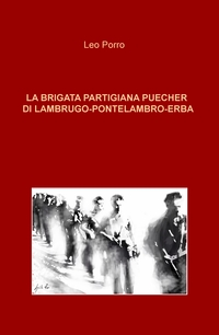 LA BRIGATA PARTIGIANA PUECHER DI LAMBRUGO-PONTELAMBRO-ERBA