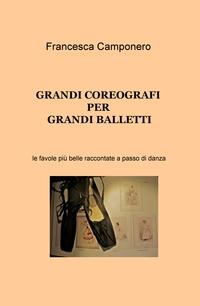 GRANDI COREOGRAFI PER GRANDI BALLETTI