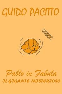 Pablo in Fabula #4 – Il Gigante Misterioso