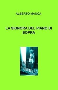 LA SIGNORA DEL PIANO DI SOPRA