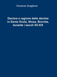 Decime e ragione delle decime in Santa Giulia, Niosa, Brovida, durante i secoli XII-XIX