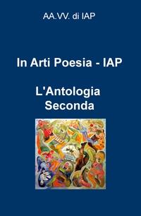 In Arti Poesia – IAP – L'Antologia Seconda