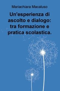 Un'esperienza di ascolto e dialogo: tra formazione e pratica scolastica.