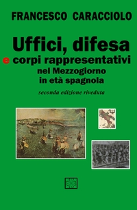 Uffici, difesa e corpi rappresentativi nel Mezzogiorno in età spagnola