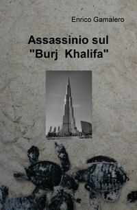 """Assassinio sul """" Burj Khalifa"""""""