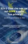 52+1 cose che non sai sul GDPR e sulla Tua Privacy...