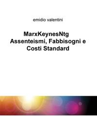 MarxKeynesNtg Assenteismi, Fabbisogni e Costi Standard
