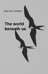 The world beneath us