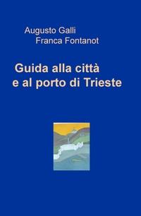 Guida alla città e al porto di Trieste