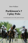 Parkinson's ? I play Polo