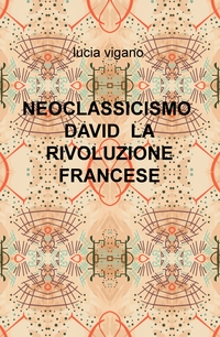 NEOCLASSICISMO DAVID LA RIVOLUZIONE FRANCESE