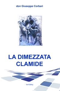 LA DIMEZZATA CLAMIDE