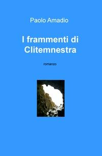 I frammenti di Clitemnestra
