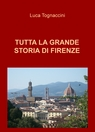 TUTTA LA GRANDE STORIA DI FIRENZE
