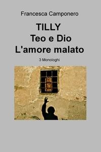 TILLY – TEO E DIO – L'AMORE MALATO