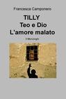 copertina TILLY – TEO E DIO – L'AMORE MALATO