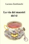 copertina LA VIA DEI MAESTRI DEL TÈ