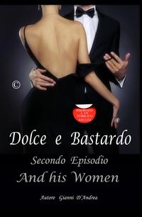 Dolce e Bastardo – Secondo Episodio – And His Women