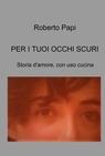 copertina PER I TUOI OCCHI SCURI
