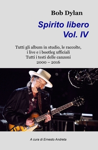 Bob Dylan Spirito libero Volume IV
