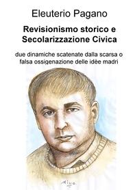 Revisionismo storico e Secolarizzazione Civica
